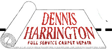 Dennis Harrington Full Service Carpet Repair